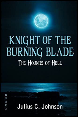 Knight of the Burning Blade: The Hounds of Hell