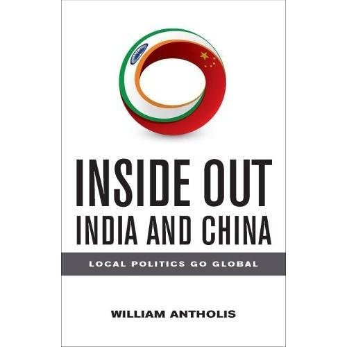 Inside Out India and China: Local Politics Go Global (Brookings Focus Book) (Paperback)