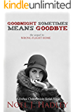 Goodnight Sometimes Means Goodbye (Wrong Flight Home, #2)