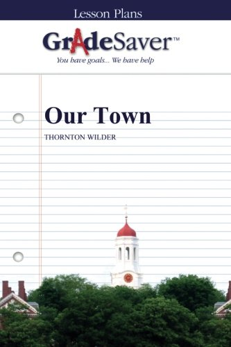 an analysis of the acts in the play our town by thornton wilder This study guide and infographic for thornton wilder's our town offer summary and analysis on themes, symbols, and other literary devices found in the text our town could be anyone's hometown the play is an allegory about the meaning of life, which thornton wilder finds in the seemingly insignificant events that.