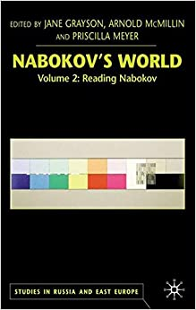 Book Nabokov's World: Volume 2: Reading Nabokov (Studies in Russia and East Europe)