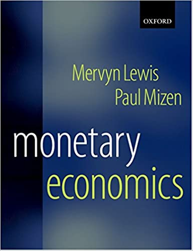 lewis m k and mizen p d 2000 monetary economics
