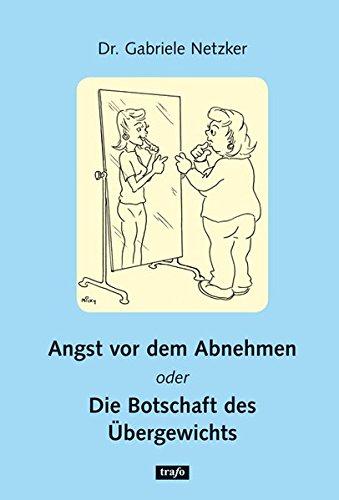Angst vor dem Abnehmen oder Die Botschaft des Übergewichts .pdf ...