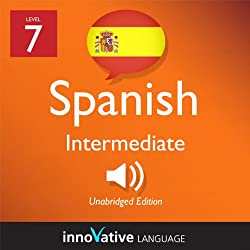 Learn Spanish - Level 7: Intermediate Spanish, Volume 1: Lessons 1-20