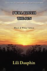 I Will Touch the Sun Paperback