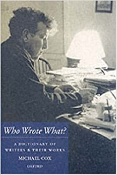 Book Who Wrote What?: A Dictionary of Writers and Their Works by Michael Cox (2002-09-26)