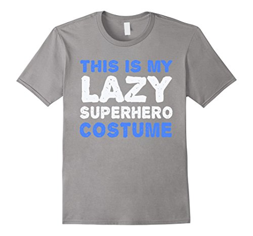Lazy Costume Ideas Men (Mens Funny This is My Lazy Superhero Costume Large Slate)