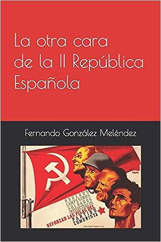 La otra cara de la II República Española: Amazon.es: González Meléndez, Fernando: Libros