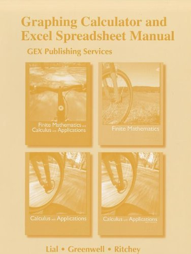 Graphing Calculator and Excel Spreadsheet Manual for Finite Mathematics and Calculus with Applications Series