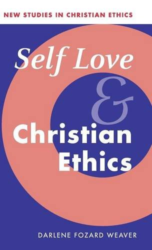 Self Love and Christian Ethics (New Studies in Christian Ethics) pdf