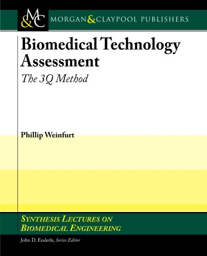 Biomedical Technology Assessment: The 3Q Method (Synthesis Lectures on Biomedical Engineering)