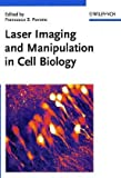 Laser Imaging and Manipulation in Cell Biology, , 3527409297