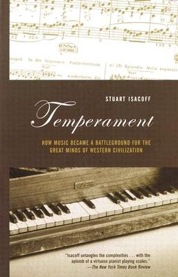 Download Temperament: How Music Became a Battleground for the Great Minds of Western Civilization   [TEMPERAMENT] [Paperback] PDF