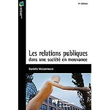 Les relations publiques dans une société en mouvance - 4e édition (French Edition)