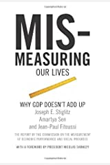 Mismeasuring Our Lives: Why GDP Doesn't Add Up Paperback