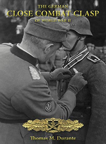 (The German Close Combat Clasp of World War II - 2nd Edition )
