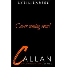 Callan (The Uncompromising Series Book 5)