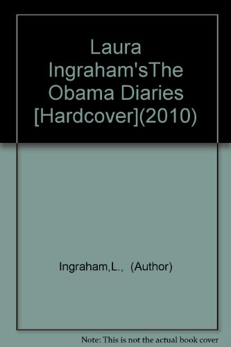 Book cover from Laura IngrahamsThe Obama Diaries [Hardcover](2010)by Laura Ingraham