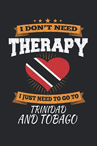 I Don't Need Therapy I Just Need To Go To Trinidad and Tobago: Trinidad and Tobago Notebook | Trinidad and Tobago Vacation Journal | Handlettering | Diary I Logbook | 110 White Blank Pages | 6 x 9 (Black And White Winnie The Pooh Wall Stickers)