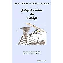 Jules et l'avion du manège (Les aventures de Jules t. 1) (French Edition)