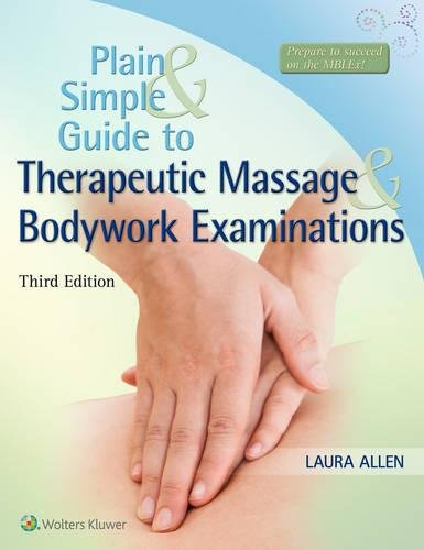 Unambiguous and Simple Guide to Therapeutic Massage & Bodywork Examinations