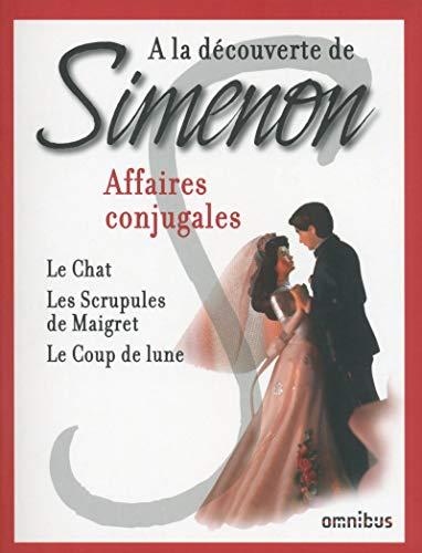 Affaires conjugales : Le chat ; Les scrupules de Maigret ; Le coup de lune (Le Simenon Chat)