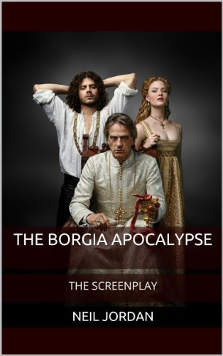 The Borgia Apocalypse: The Screenplay