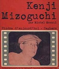 Kenji Mizoguchi par Michel Mesnil