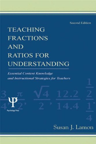 Teaching Fractions And Ratios For Understanding: Essential Content Knowledge And Instructional Strategies for Teachers  - 2nd edition