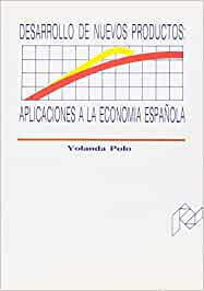 Desarrollo de nuevos productos : aplicaciones a la economia española: Amazon.es: Polo Redondo, Yolanda: Libros