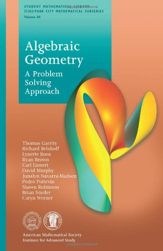 Algebraic Geometry: A Problem Solving Approach (Student Mathematical Library) (Student Mathematical Library: IAS/Park City Mathematical ()