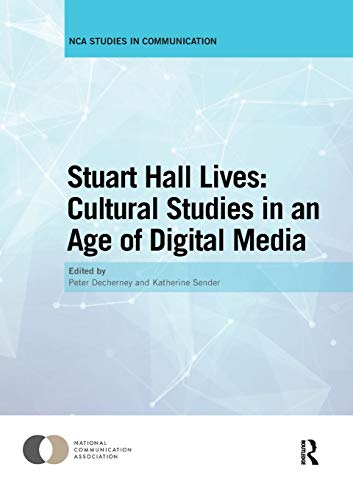 Stuart Hall Lives: Cultural Studies in an Age of Digital Media