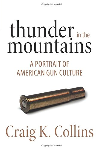Thunder in the Mountains: A Portrait of American Gun Culture PDF
