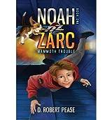 [ NOAH ZARC: MAMMOTH TROUBLE - GREENLIGHT ] by Pease, D Robert ( Author) Jul-2013 [ Paperback ]