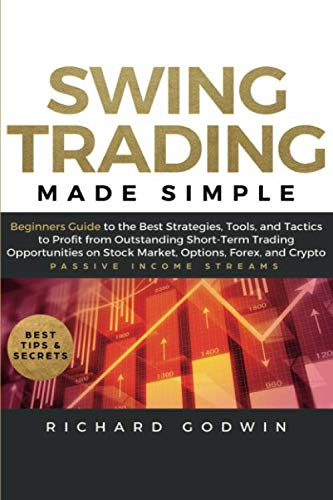 41imzuXemBL - Swing Trading Made Simple: Beginners Guide to the Best Strategies, Tools and Tactics to Profit from Outstanding Short-Term Trading Opportunities on Stock Market, Options, Forex, and Crypto