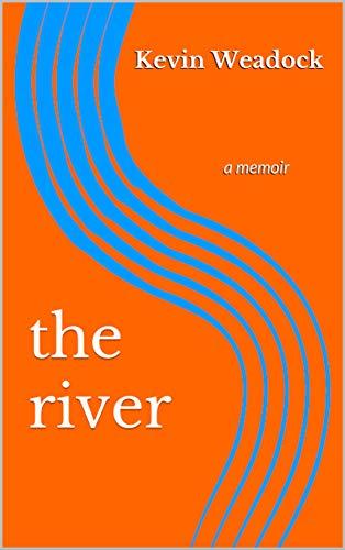 the river: a memoir