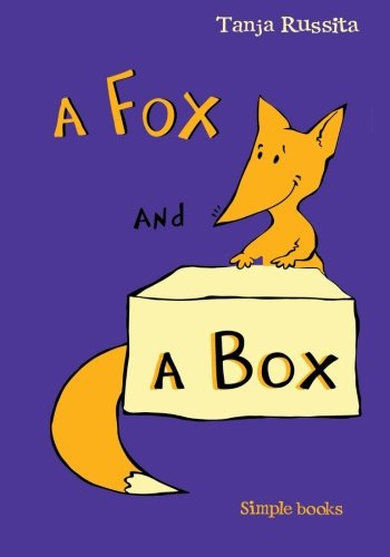 A Fox and a Box: Sight word fun for beginner readers (Simple Books) (Volume 1)