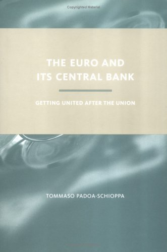 The Euro and Its Central Bank: Getting United after the Union (The MIT Press) ()