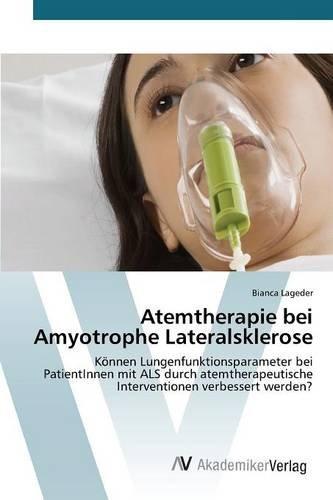 atemtherapie-bei-amyotrophe-lateralsklerose-knnen-lungenfunktionsparameter-bei-patientinnen-mit-als-durch-atemtherapeutische-interventionen-verbessert-werden