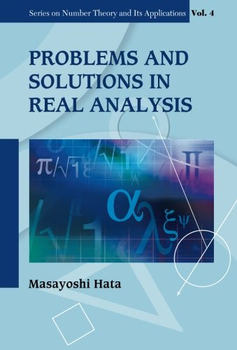 Problems And Solutions In Real Analysis (Series on Number Theory and Its Applications)