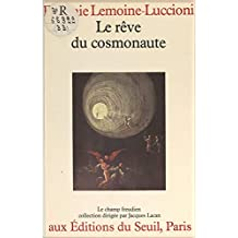 Le rêve du cosmonaute (French Edition)