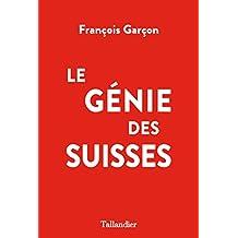 Le Génie des Suisses (French Edition)