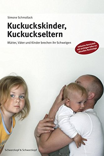 Kuckuckskinder, Kuckuckseltern: Mütter, Väter und Kinder brechen ihr Schweigen