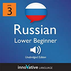 Learn Russian - Level 3: Lower Beginner Russian, Volume 1: Lessons 1-16