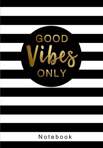 Good Vibes Only Notebook: 7 x 10 Inch Ruled Notebook