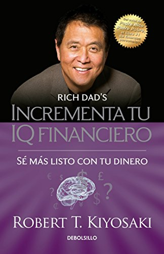Incrementa tu IQ fincanciero / Rich Dad's Increase Your Financial IQ: Get Smarte r with Your Money: Se mas listo con tu dinero (Bestseller) (Spanish Edition)