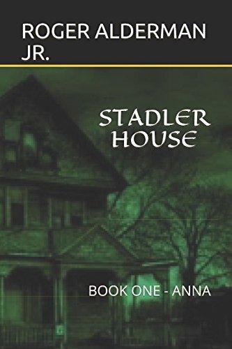 STADLER HOUSE: BOOK ONE - ANNA