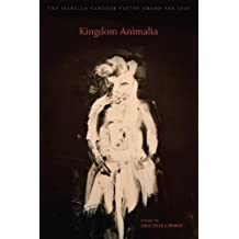 Kingdom Animalia (American Poets Continuum Book 131)