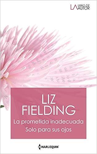 La prometida Inadecuada de Liz Fielding
