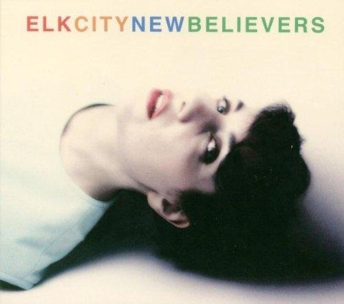 New Believers by ELK CITY (2007-04-17) (2007 Elk)